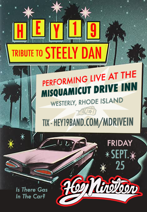 FRI. SEPT 25 – Hey Nineteen at Misquamicut Drive In, Westerly, RI CLICK HERE FOR MORE INFO AND PURCHASE TICKETS: https://hey19band.com/mdrivein/