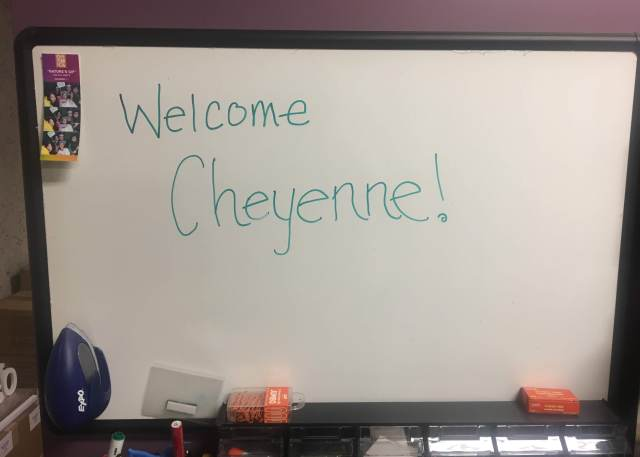 """A whiteboard with the words """"Welcome Cheyenne!"""" on it"""