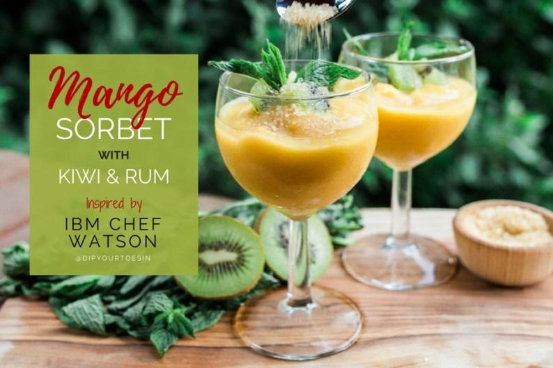 Mango sorbet with Kiwi & Rum inspired by Chef Watson | via @dipyourtoesin