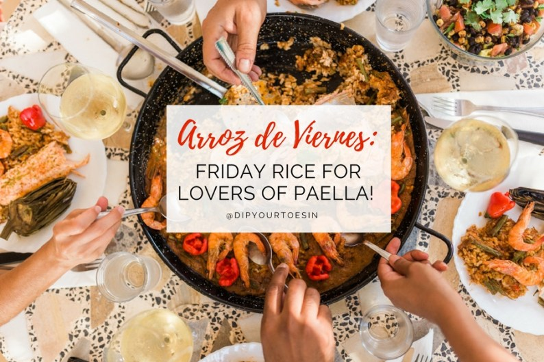 """Arroz de Viernes: """"FRIDAY RICE"""" FOR LOVERS OF PAELLA!"""