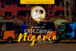 Episode 001: Exploring Nigeria, #NaijaChat   via @dipyourtoesin