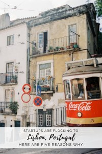 Startups are flocking to Lisbon | Here are 5 reasons why