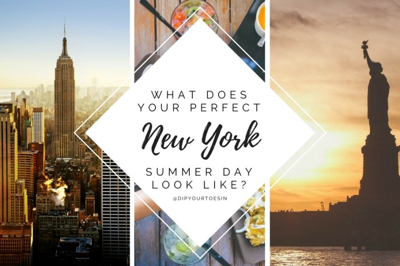 Summer in New York City | What does Your Perfect New York Summer Day Look Like?