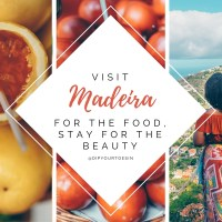 Visit Madeira for The Food and Stay for the Beauty