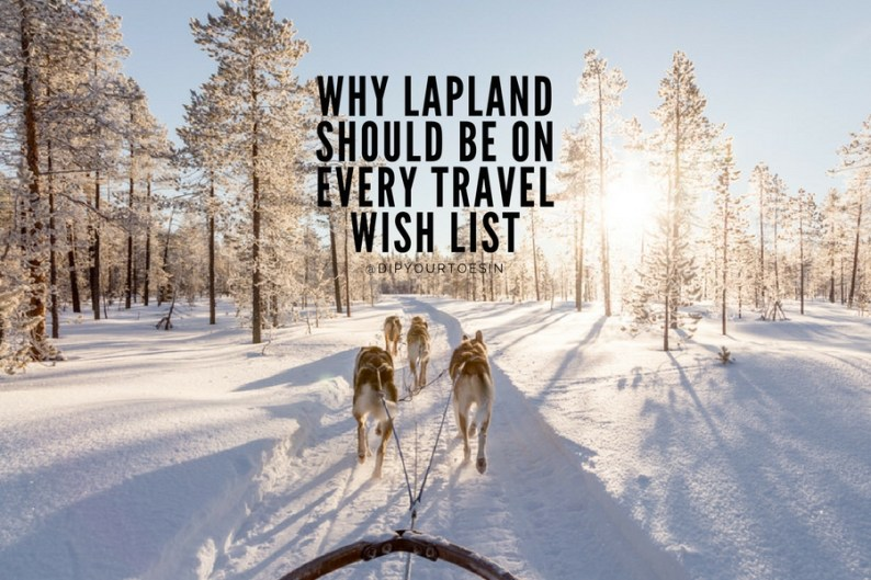 Why Lapland should be on your travel wish list