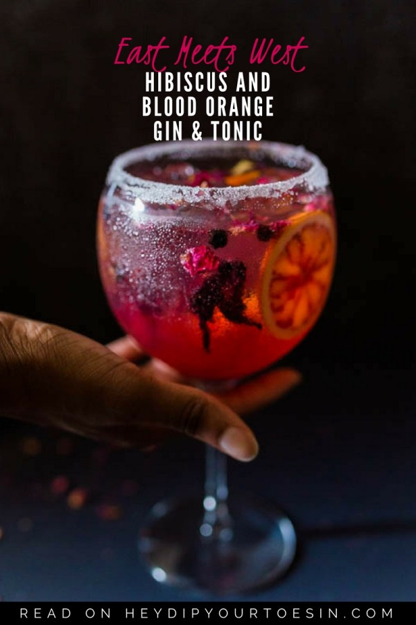 East Meets West | Hibiscus and Blood Orange Gin & Tonic