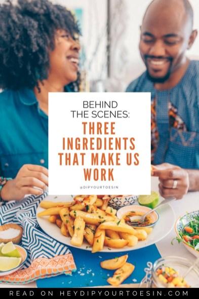 Behind the Scenes: Three Ingredients that Make Us Work
