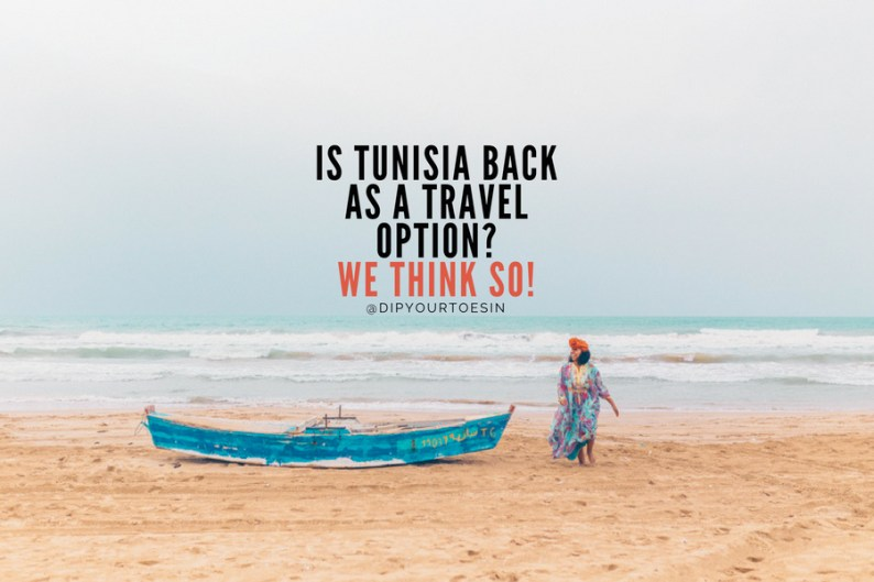 Is Tunisia Back as a Travel Option? We Think So!