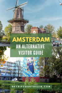 An Alternative Visitor Guide to Amsterdam for first timers and repeat visitors