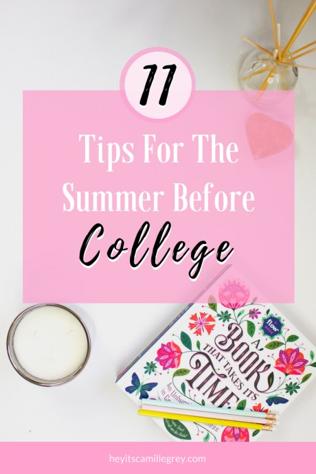 11 Tips For the Summer Before College