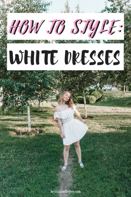 How to Style: White Dresses - Hey It's Camille Grey