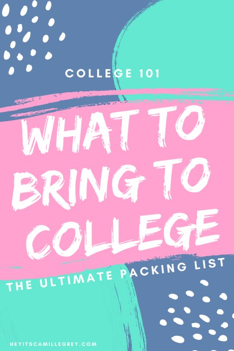 Ultimate Packing List for College-What to bring to College | Hey It's Camille Grey