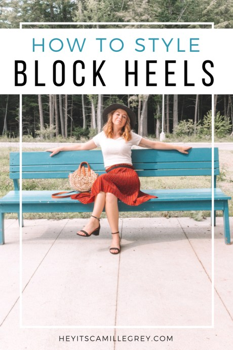 How to Style: Block Heels | Hey It's Camille Grey