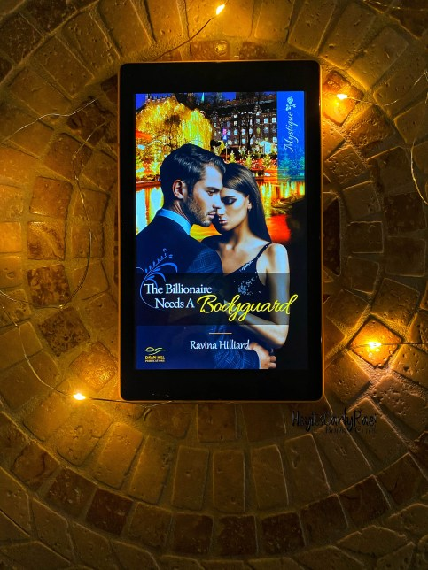 The Billionaire Needs a Bodyguard by Ravina Hilliard