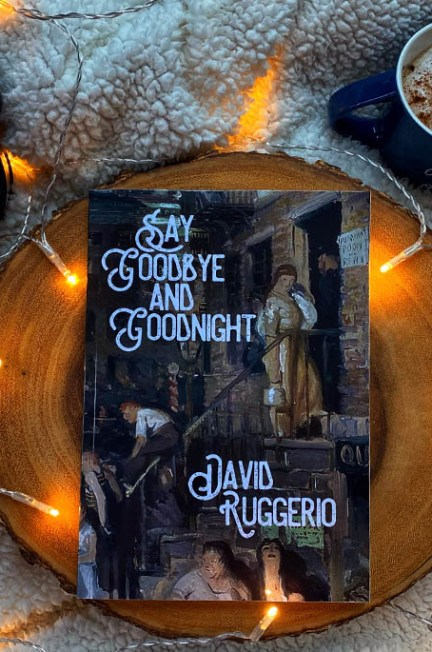 Say Goodbye and Goodnight by David Ruggerio