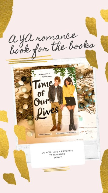 Time of Our Lives by Emily Wibberley and Austin Siegemund-Broka