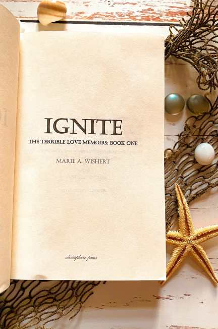 Ignite by Marie A Wishert