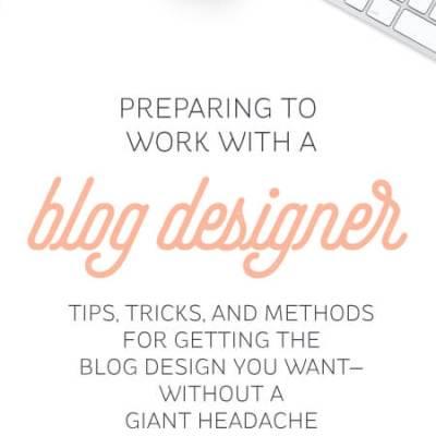 Preparing to Work with a Blog Designer