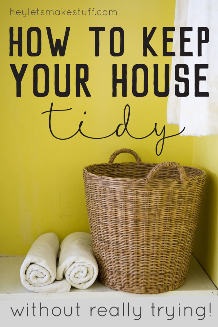 If you struggle to keep a tidy home, these tips and tricks will help you keep things clean, without really noticing that you're doing it! via @heyletsmakestuf