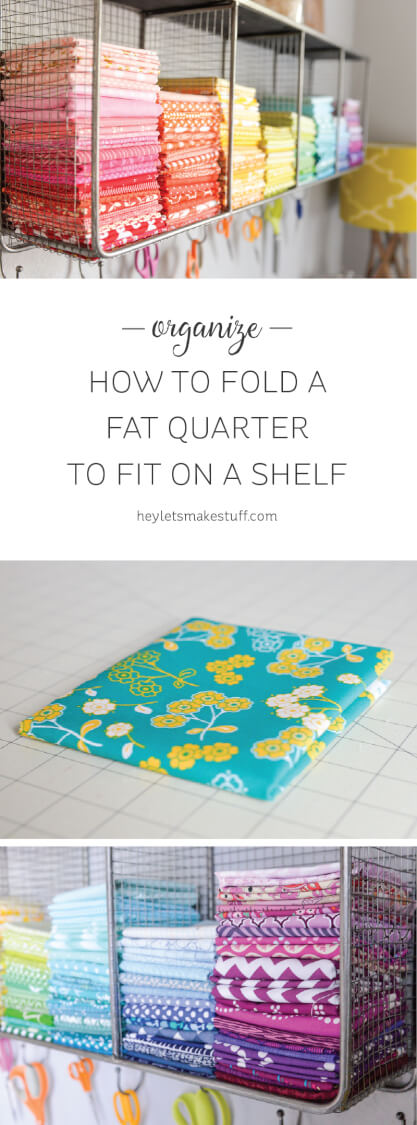 Learn the quick and easy way to fold fat quarters and half yards for easy storing in your sewing space! via @heyletsmakestuf