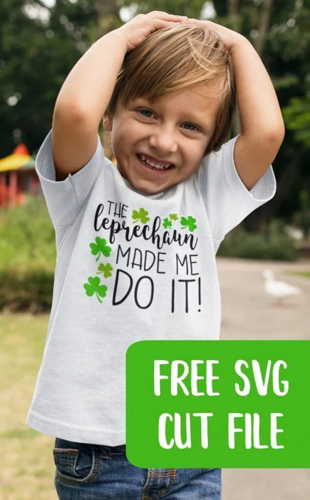 The Leprechaun Made Me Do It SVG: With St. Patrick's Day right around the corner, here is a lucky round up of SVGs perfect for all your leprechaun, rainbow and shamrock crafts and projects!