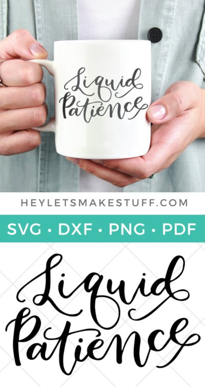 If your life and the lives of those around you are just a little bit better when you've had your coffee, you need this hand-lettered Liquid Patience Mug funny SVG!