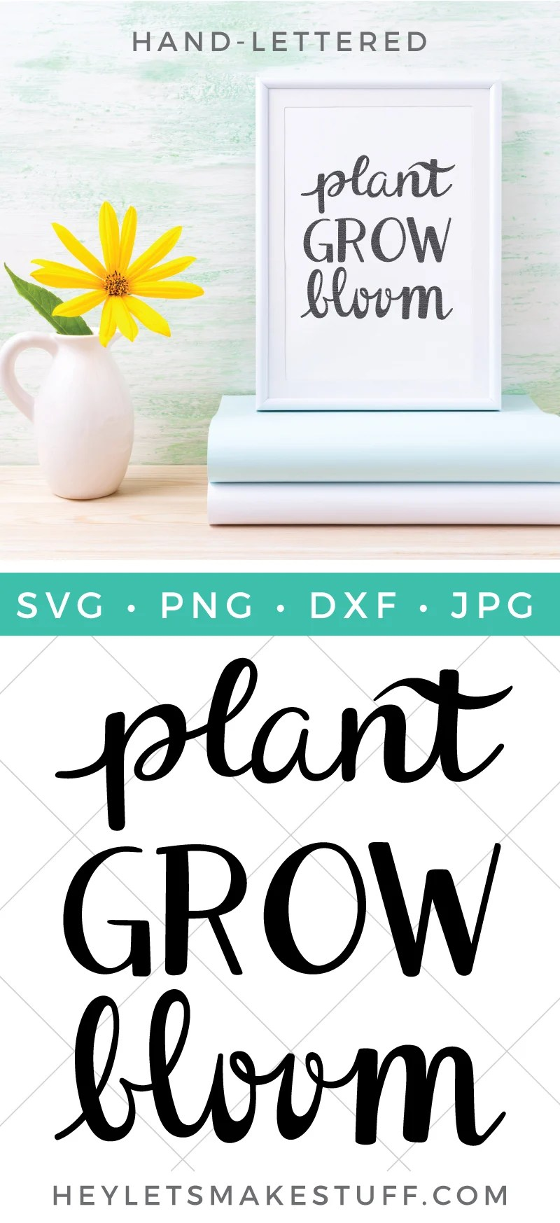Have this beautiful reminder of your garden and your soul wherever you are with this hand-lettered Plant Grow Bloom SVG cut file. This is a beautiful cut file for spring and summer, in particular! via @heyletsmakestuf