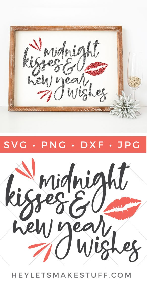 Celebrate the new year with this festive New Year's Eve SVG file! Use glitter vinyl and add bling to a t-shirt, mug, wine glass, or just about anything else with this fun Midnight Kisses & New Year's Wishes SVG.