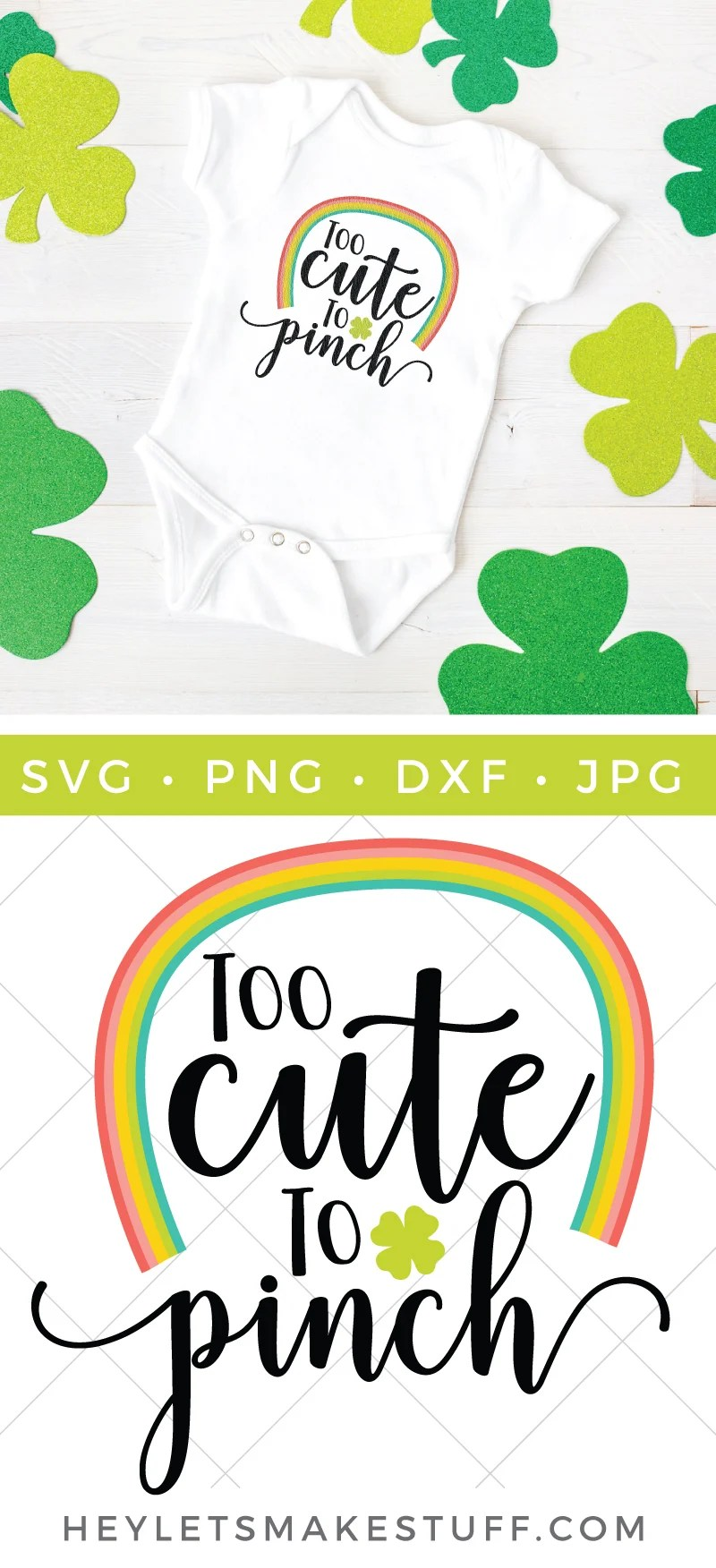 Have a little cutie in your life who is too cute to pinch? This St. Patrick's Day SVG is perfect for bodysuits, kids' t-shirts, water bottles, and more! Get this FREE cut file, plus 15 other free St. Patrick's Day-themed SVG files. via @heyletsmakestuf