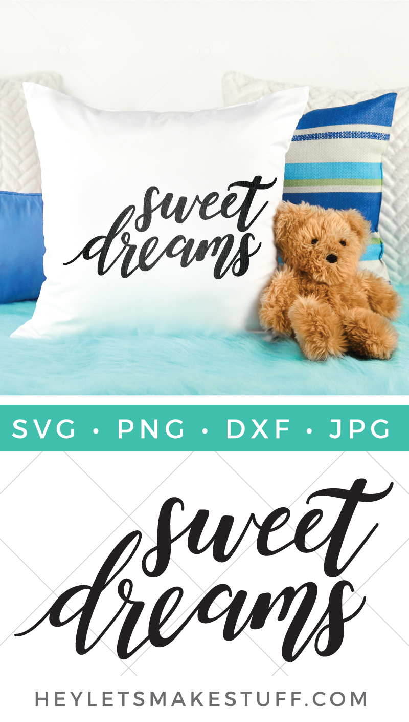 Doesn't this Sweet Dreams SVG just make you want to grab your favorite blankie and cuddle up for the night? From pillows to blankies to printable art work, get crafty with this slumbery sentiment SVG. via @heyletsmakestuf