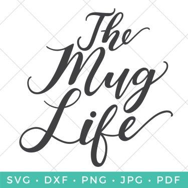 The Mug Life SVG