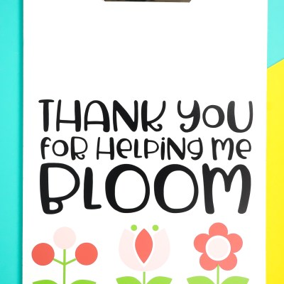 Teacher Gift Idea: Thank You For Helping Me Bloom Clipboard