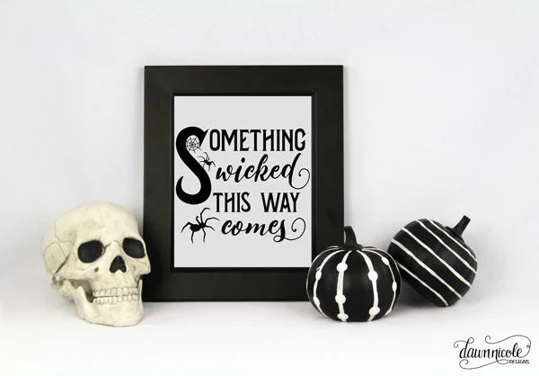 Spook up your home decor this Halloween with this Something Wicked this Way Comes file from bydawnnicole.com.