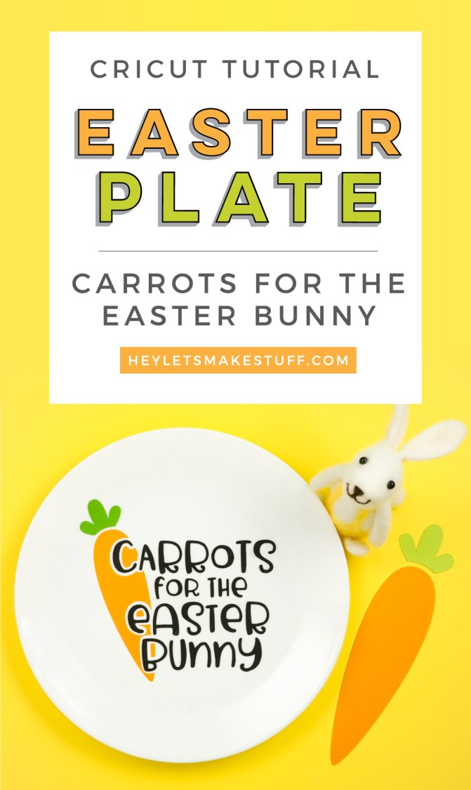 Cricut Tutorial: Carrots for the Easter Bunny Plate pin image