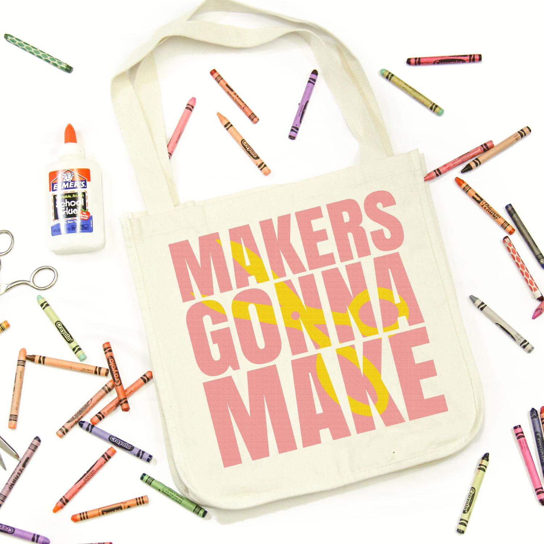 Makers Gonna Make knockout design on tote bag