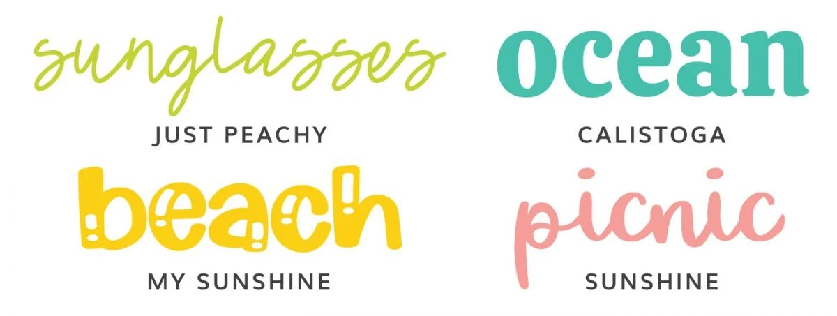 Font Examples: Just Peachy, Calistoga, My Sunshine Sunshine