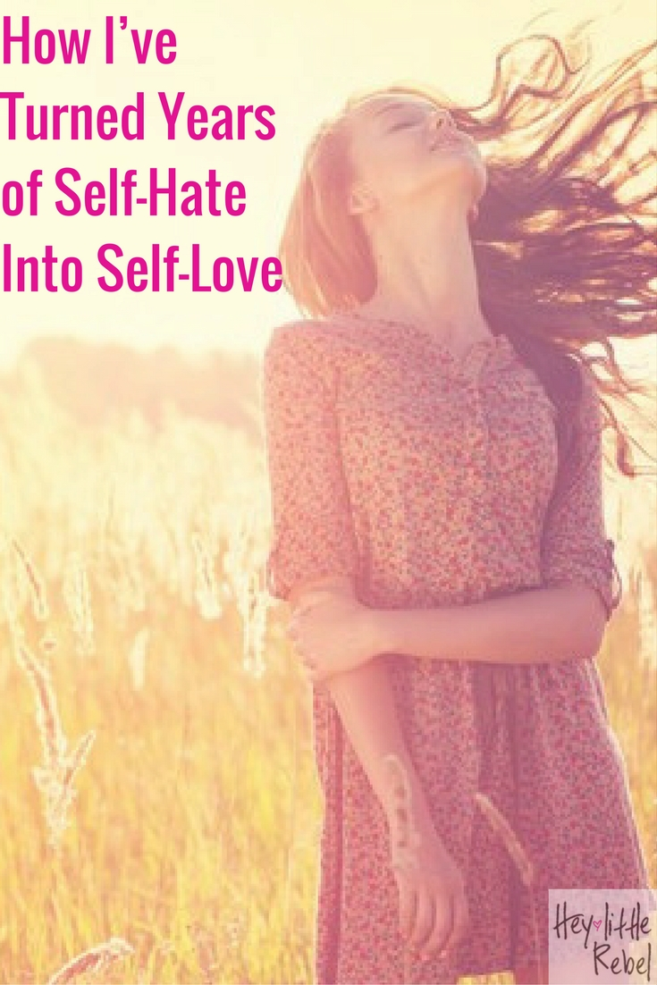 Many of us go through times of self-hate; however, it can be turned into self-love. Kelly tells Hey Little Rebel about how she did just that.