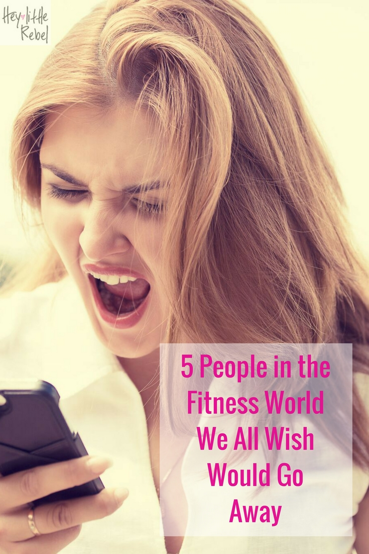 No matter where you are in the fitness world, there are some types of people you wish would just go away. Check out our list at Hey Little Rebel