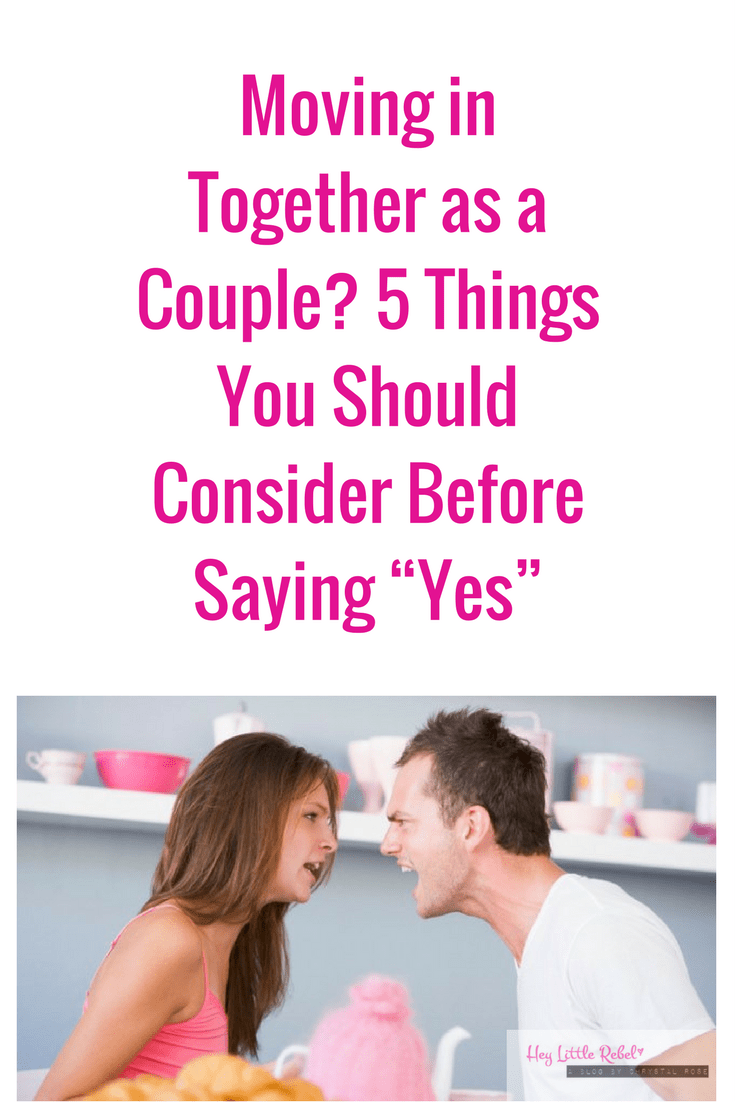 """Are you thinking about moving in with your significant other? Anne Grobler gives Hey Little Rebel 5 things for you to consider before saying """"yes."""""""