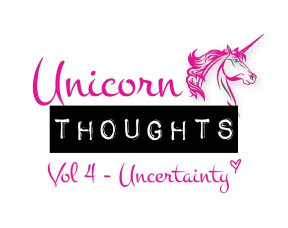 unicorn thoughts, uncertainty, holding you back, hey little rebel, heylittlerebel.com