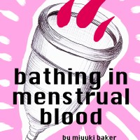 Bathing in Menstrual Blood::What are your stories?