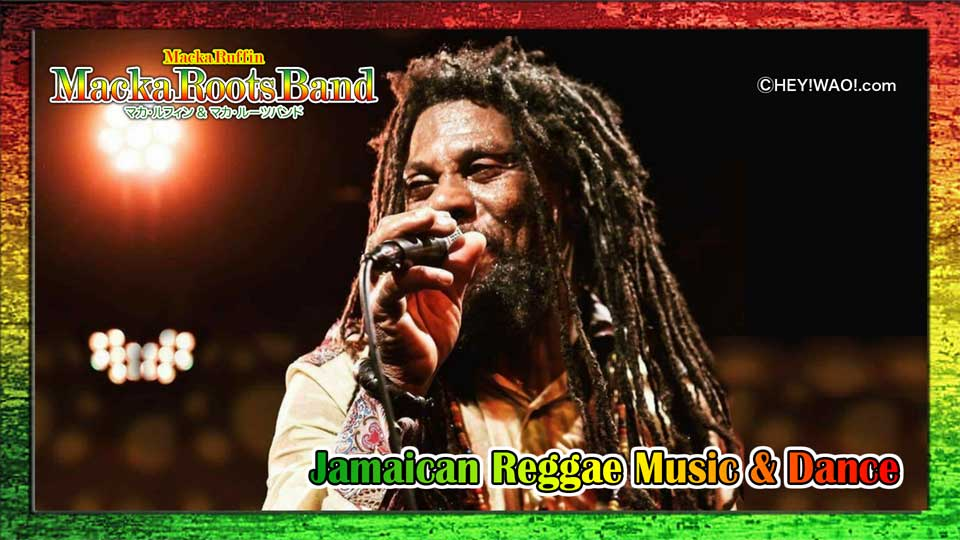 Macka Roots Band、Jamaican Reggae Music & Dance