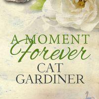 HFVBT Book Blast: #AMomentForeverBookBlast by Cat Gardiner