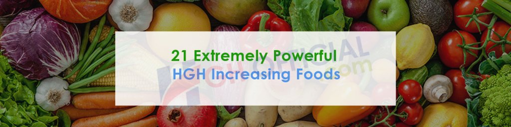 21 Extremely Powerful HGH Increasing Foods