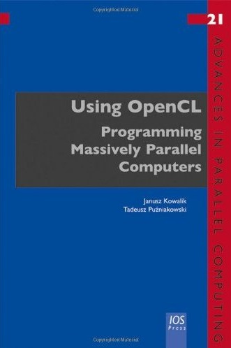 Using OpenCL: Programming Massively Parallel Computers