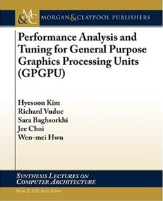 Performance Analysis and Tuning For: General-Purpose Graphics Processing Units (GPGPU)