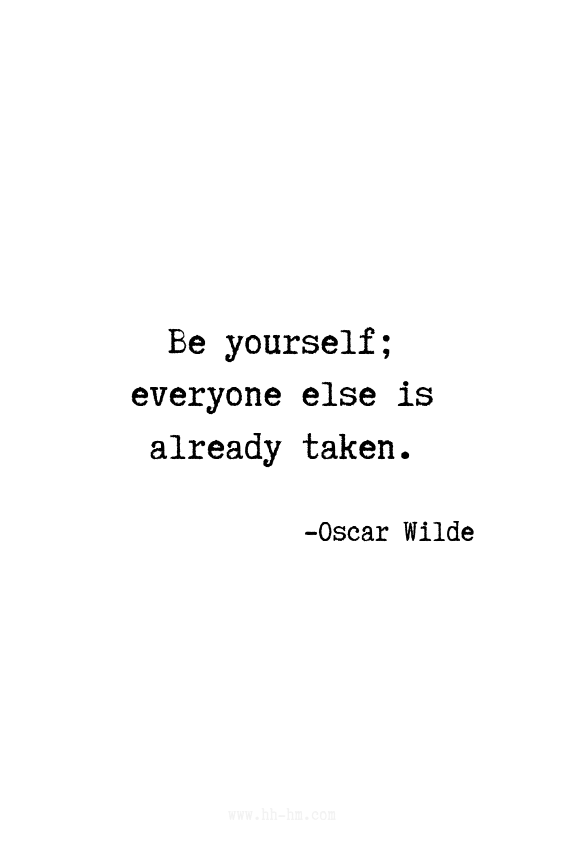 Be yourself, everyone else is already taken. - Oscar Wilde quotes | Positive quotes | Motivational Quotes | Inspirational Quotes