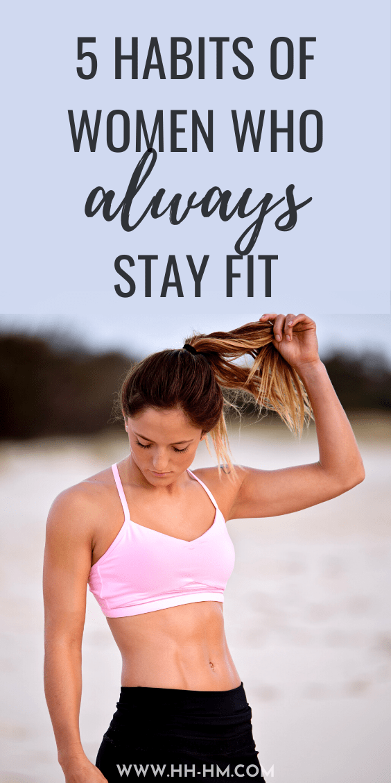5 habits of women who always stay fit! Reach your health and fitness goals by adding these healthy daily habits of women who always stay healthy, no matter the season to your daily routine! There's more to living a healthy lifestyle than keeping a healthy diet and sticking to a workout routine. You can include these habits and tips in your morning routine, evening routine, but it's best to practice them throughout the day. #health #fitness