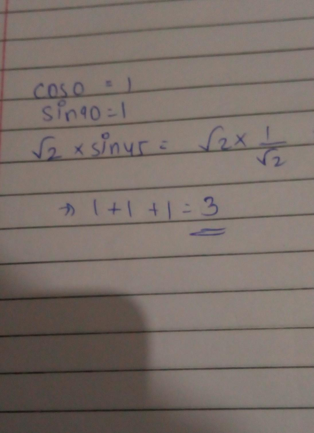 Find The Value Of Cos0 Sin 90 Root 2 Sin 45 Brainly In