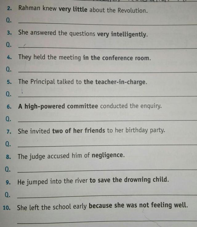 Write questions for the following sentences. Frame the question to